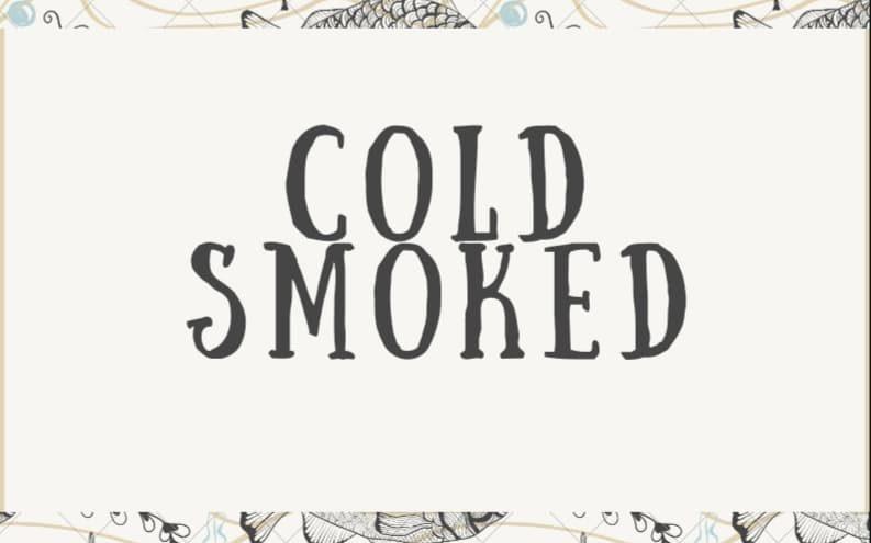 Smoked Salmon, Smoked Trout, Smoked Halibut