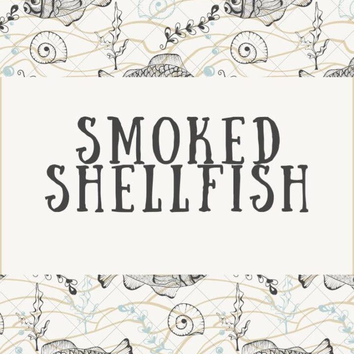 Smoked Shellfish